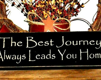 The Best Journey Always Leads You Home - Primitive Country Painted Wall Sign, Home Decor, Inspirational Sign, primitive decor