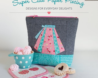 Super Cute Paper Piecing,  Signed Sewing Book