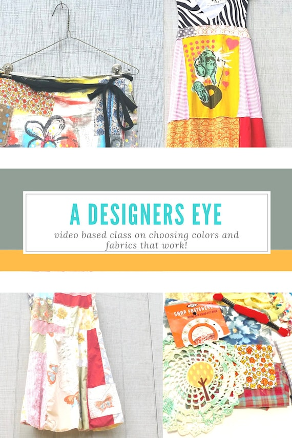 A Designers Eye Choosing Colors Fabrics Sewing Home Decor Design Upcycled Sewing Refashion Sew Online Class Tutorials Patterns