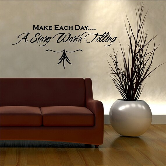 Make Each Day a Story Worth Telling Vinyl Wall Decal Art Quote Sticker IN45