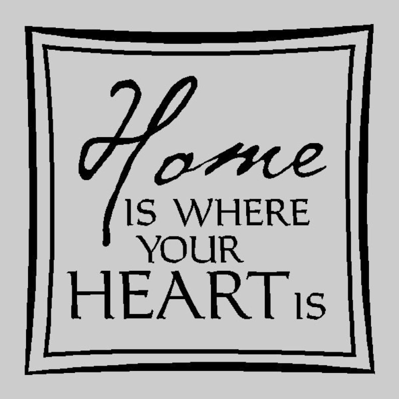 Home Is Where Your Heart Is Family Wall Quotes Words Etsy