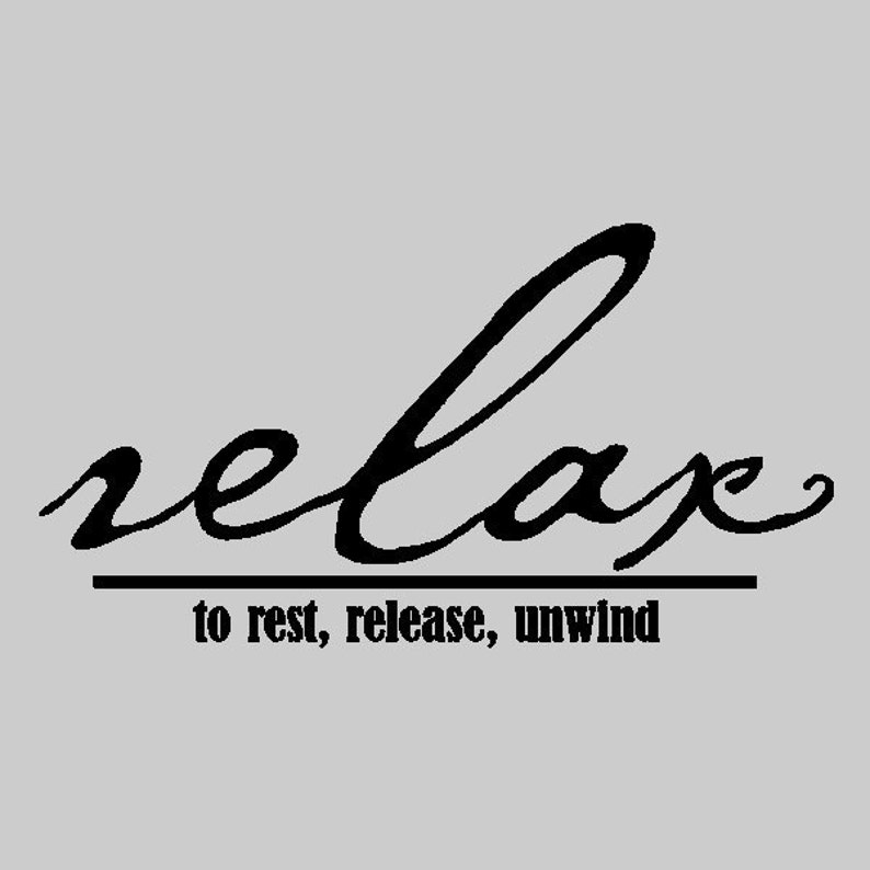 Relax To Rest Release Unwind Relaxing Wall Quotes Etsy