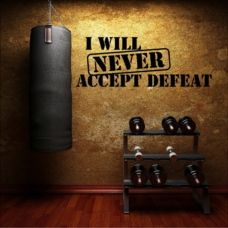 I Will Never Accept Defeat Sports Inspirational Wall Quotes Etsy