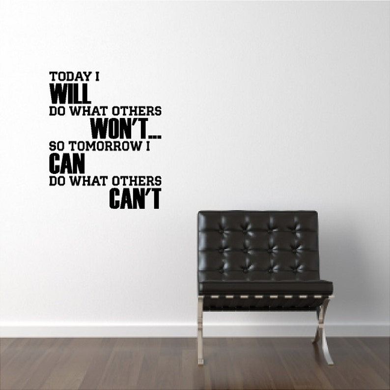 Today I Will Do What Others Wont Inspirational Wall Etsy