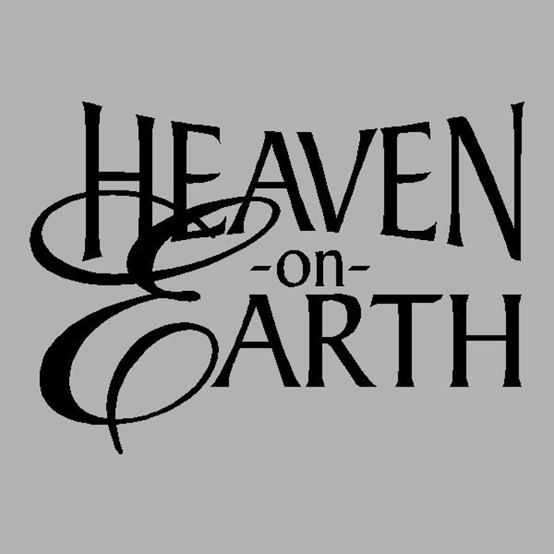 Heaven On Earth Family Wall Quotes Words Sayings Removable Etsy