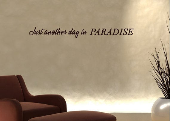 Another day in paradise..... Beach Wall Quotes Words Sayings Removable  Beach Wall Lettering
