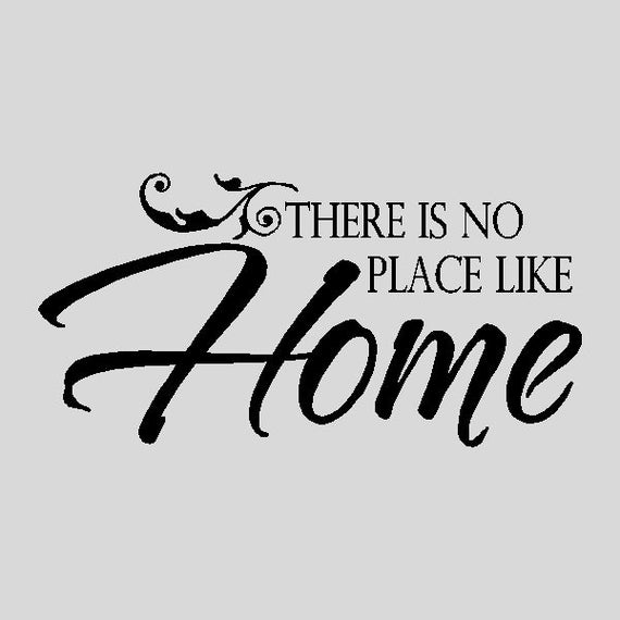 there is no place like home family wall quotes words sayings