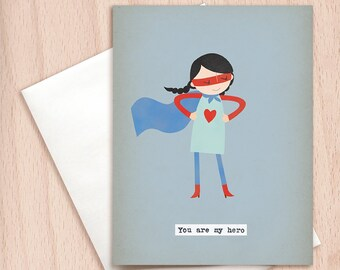 You are My Hero Girl Note Card - Mother's Day Card, Super Hero Card, Card for Mom, Card for Wife, Super Girl