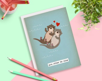 You Otter Be Mine, Significant Otters Card, Funny Valentines Card, Otter Love, Kawaii Card, Pun Card, Funny Love Card, Cute Anniversary Card