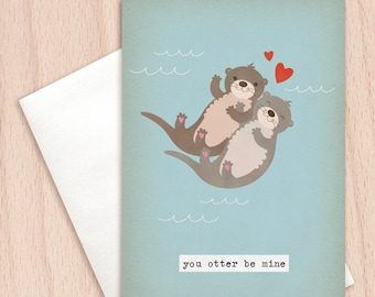 You Otter Be Mine - Funny Pun Card, Anniversary Card, Love Card, Otters Holding Hands, Cute Valentine's Card