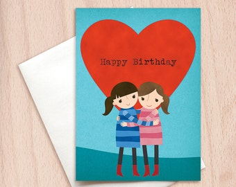 Happy Birthday - Sisters - Best Friends - Birthday Hug - Love Card - Birthday Greeting Card