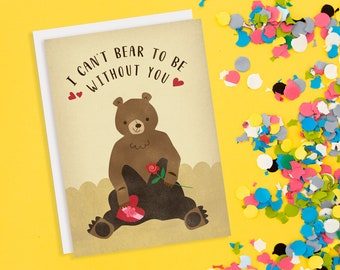 Can't Bear To Be Without You, Funny Valentine Card, Punny Card, Funny Pun, Bear, Valentines for Her, Kawaii, Kids Valentine's Card