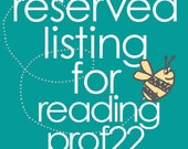 RESERVED LISTING FOR  readingprof22