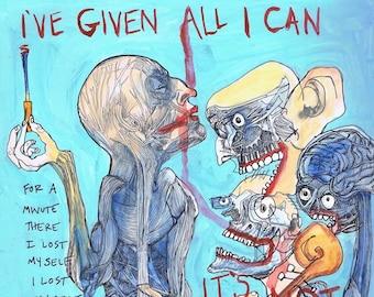 I've given all I can... It's not enough, It's not enough. (Ralph Steadman and Radiohead)