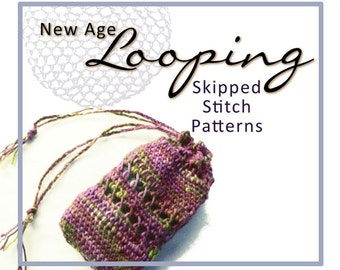 PDF Tutorial - New Age Looping - Skipped Stitch Patterns - Instant Download
