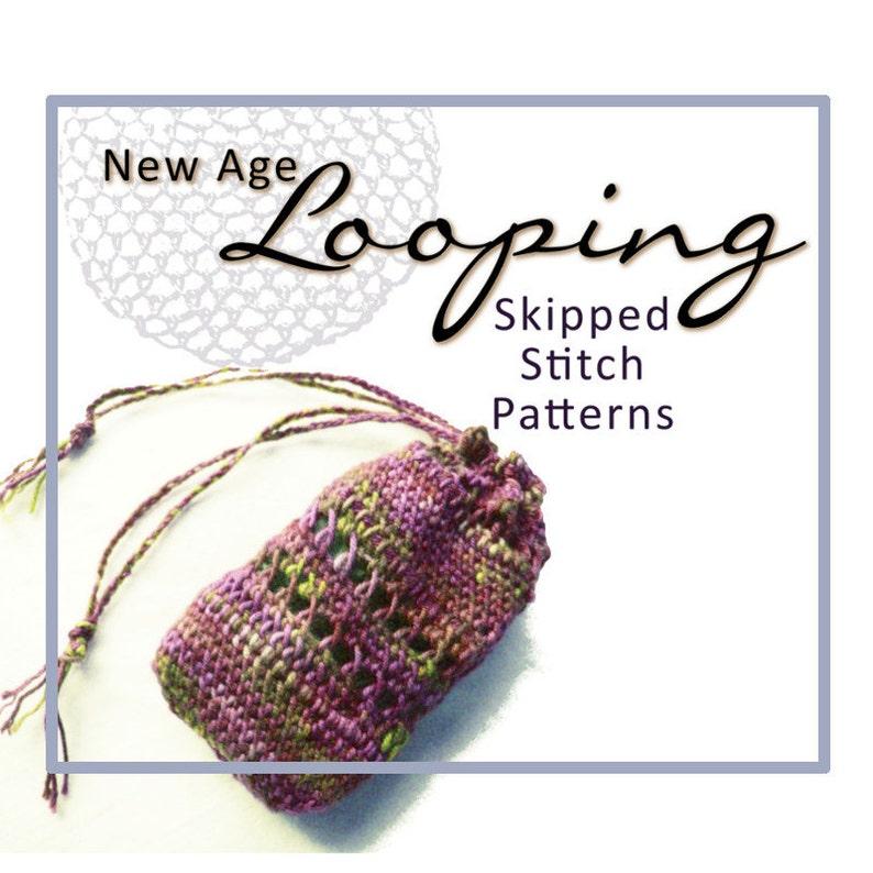 PDF Tutorial  New Age Looping  Skipped Stitch Patterns  image 0