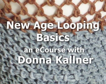 Online Workshop New Age Looping Basics eCourse - Fiber Art Class - Textile Technique