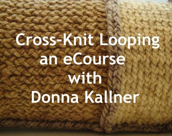 Online Workshop Cross-Knit Looping eCourse - Fiber Art Class - Textile Technique