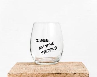 I See My Wine People wine glass