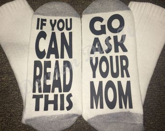 Funny Socks/If You Can Read This/ Fathers Day Socks/ Go Ask Your Mom/ Bring Me a Cold Beer/ Bring Me a Cold Drink/ Funny Saying Socks/ Gifts