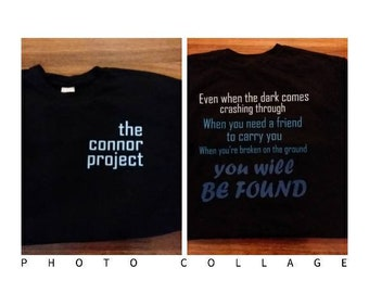 f7e150706 Dear Evan Hansen Connor Project You Will be Found Quote/ Musical Inspired  Shirt/Tshirt