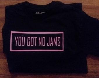 You got no jams | Etsy