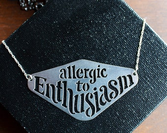 Allergic to Enthusiasm: Stainless Steel and Sterling Silver Necklace