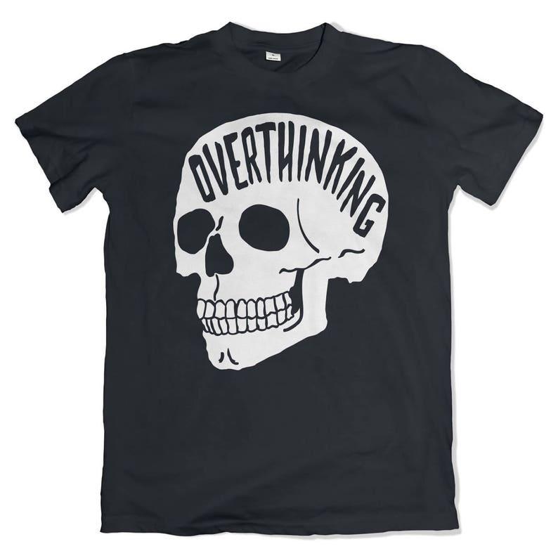 86e589e25c7d Overthinking T-Shirt. Anxiety Skull Tee. | Etsy