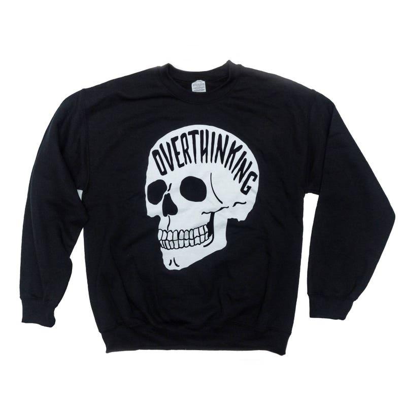 be71af91b6df Overthinking Sweatshirt. Anxiety Skull Sweatshirt. THE | Etsy