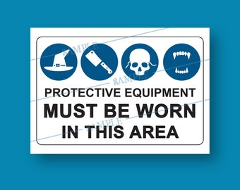 Printable Funny Halloween Sign: Protective Equpment Must Be Worn