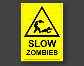 Printable Funny Halloween Sign: SLOW ZOMBIE