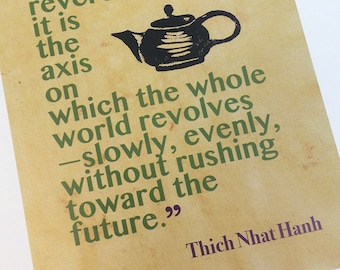 Mindfulness wall art print with quote from Thich Nhat Hanh. Zen decor for home or office. Keep calm and drink tea.