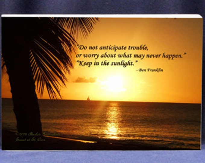 Inspirational Gift Plaque Do Not Anticipate Trouble Or Worry About What May Never Happen
