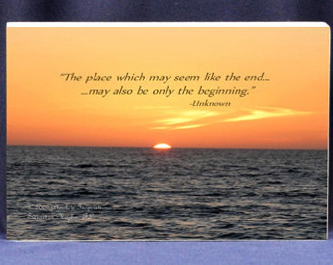 Sunset Photograph With Inspirational Quote- The Place Which Seems Like The End - Words Of Hope & Encouragement -Photo Gift Mount