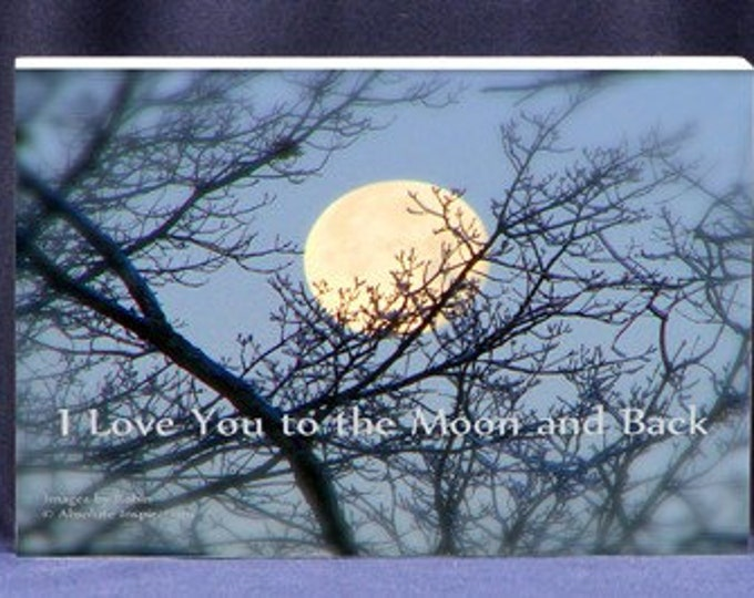 I Love You to the Moon & Back Photo Gift | Stunning Photograph Full Moon| Free Personalization - Digital Photo Mount Gift