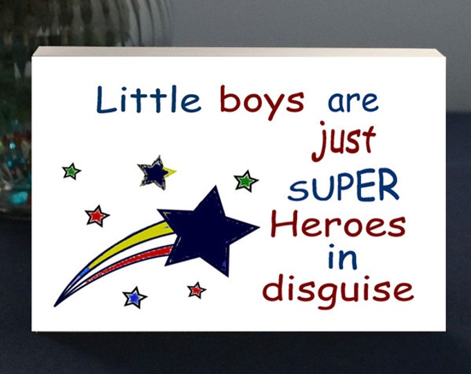 Gift For Mom Of A Young Boy -Fun Gift Plaque - Little Boys Are Just Super Heroes in Disguise