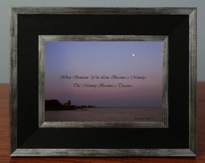 Sympathy Gift - When Someone You Love Becomes A Memory Condolence Gift
