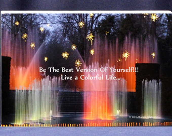 Photo Gift |The Best Version of Yourself Live A Colorful Life -Stunning Colorful Water Fountain Photo