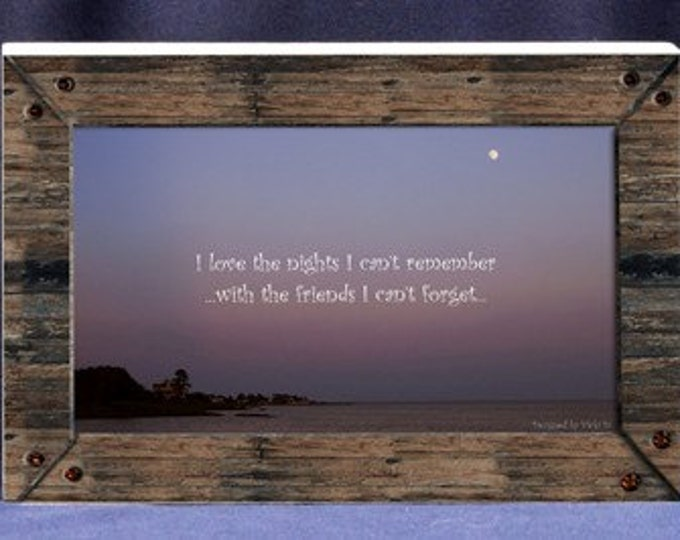 Evening Moon Photograph With Fun Saying - I Love the Nights I Cant Remember| Digital Photo Gift - Professional Photo Mount Plaque