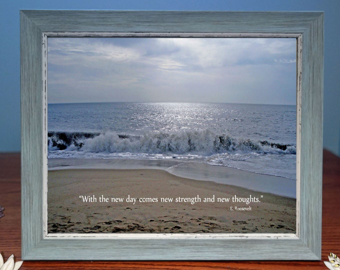 Inspirational Photo Gift|With The New Day Comes New Strength and New Thoughts| Eleanor Roosevelt