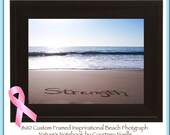 Breast Cancer Awareness Gift of Hope -Strength written in sand - Perfect Survivor Gift - Gift of Hope - Inspirational wall art - beach decor