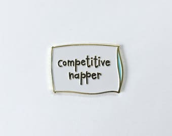 Competitive Napper Enamel Pin • Nap Pin • Sleep • Pillow • Dad • Father's Day pin • Grandfather pin • Father • Naps • Snoring
