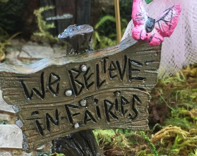 """Miniature Fairy Garden Butterfly Sign """"We Believe in Fairies"""", Fairy Garden Accessory, Garden Decor, Terrarium Accessory"""