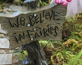 "SALE Miniature Fairy Garden Butterfly Sign ""We Believe in Fairies"", Fairy Garden Accessory, Garden Decor, Terrarium Accessory"