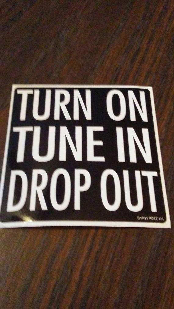 e3c39804ba65 Turn on Tune in Drop out sticker Hippie Power Sixties