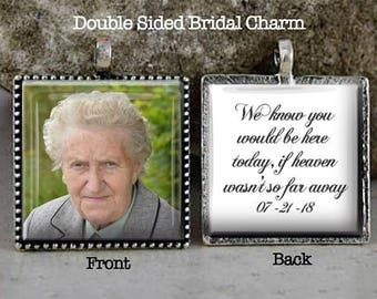 Bridal Bouquet Charm, Memorial Photo Charm, Boutonniere ,Wedding Keepsake, I know you would be here today