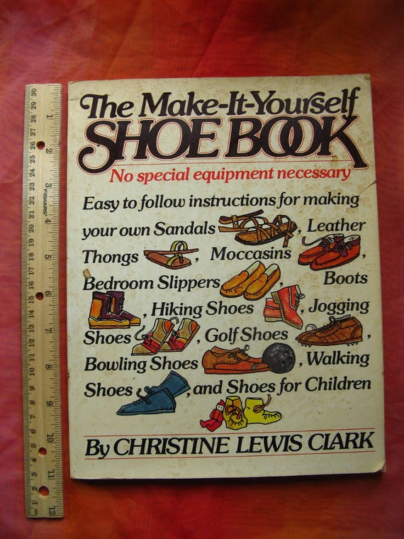 Make it yourself shoe book by christine lewis clark 1977 first make it yourself shoe book by christine lewis clark 1977 first edition softbound how to books leather sandals moccasins shoes for children from solutioingenieria Gallery