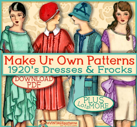 Make your own 1920 Dress Patterns - Sew 1920s Frocks - Easy -and MORE PDF  e-Booklet - Easy ways to Pretty Frocks Downton Abbey