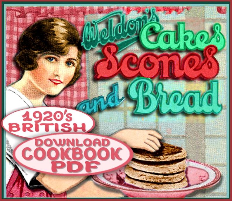 1920s British SCONES & CAKES Weldon Cookbook - Think Downton Abbey - 100  recipes PDF