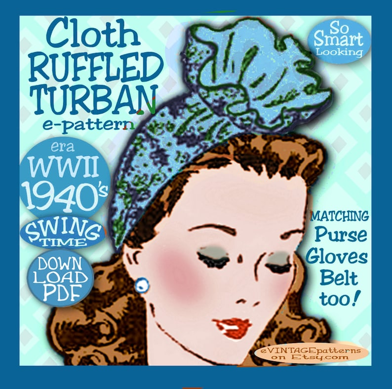 1940s Hairstyles- History of Women's Hairstyles Sew 1940s Ruffled TURBAN Hat GLOVES Belt Purse Bag Vintage e-Pattern Swing WWII era pattern Pdf download $3.99 AT vintagedancer.com